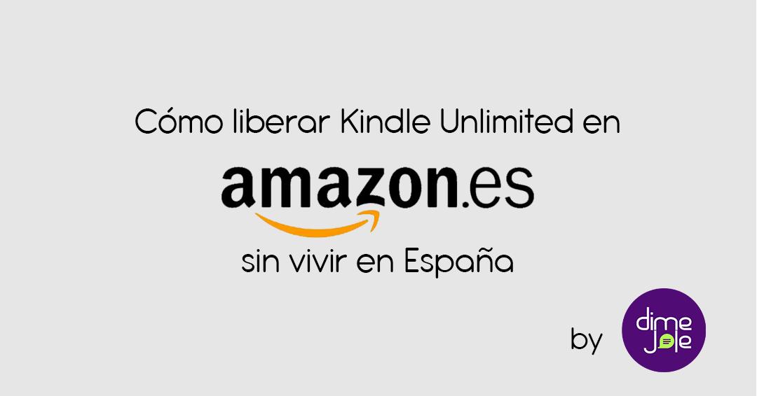 Protegido: Cómo liberar Kindle Unlimited en Amazon.es, sin vivir en España