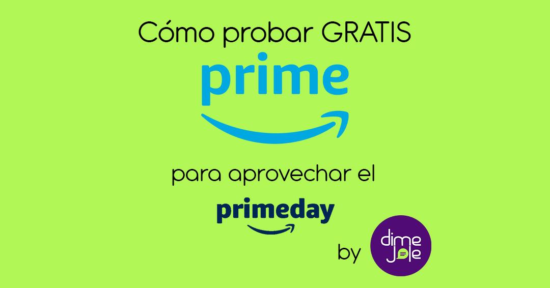 Cómo probar GRATIS por 30 días el servicio de Amazon Prime